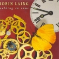 Robin Laing - Walking In Time '1994