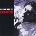 Bryan Ferry - Frantic (2003 Remastered) '2002