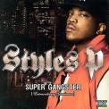 Styles P - Super Gangster (extraordinary Gentleman) '2007