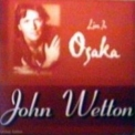 John Wetton - Live In Osaka 1997, Cd1 '2003