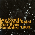 Lee Konitz & Martial Solal - Star Eyes, Hamburg 1983 '1983