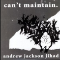 Andrew Jackson Jihad - Can't Maintain '2009