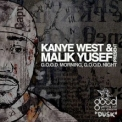 Kanye West & Malik Yusef - G.o.o.d. Morning, G.o.o.d. Night: Dusk '2009