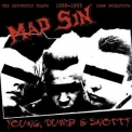 Mad Sin - Young, Dumb & Snotty '2001