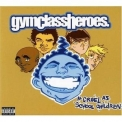 Gym Class Heroes - As Cruel As School Children (Limited Edition) '2006