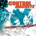 Control Machete - Eat Breath And Sleep '2006