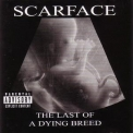 Scarface - The Last Of A Dying Breed '2000