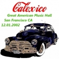 Calexico - Great American Music Hall, San Francisco Ca 12.01.2002 (CD2) '2002