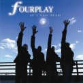 Fourplay - Let's Touch The Sky '2010