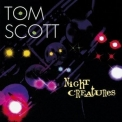 Tom Scott - Night Creatures '1995