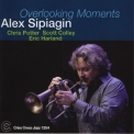 Alex Sipiagin - Overlooking Moments '2013