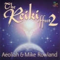 Aeoliah & Mike Rowland - The Reiki Effect 2 '2002