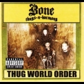 Bone Thugs-n-harmony - Thug World Order '2002
