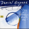Daniel Goyone - Il Y A De L'orange Dans Le Bleu '1995