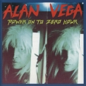 Alan Vega - Power On To Zero Houur '1991