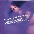 Michael Fortunati - Give Me Up (fortunati's 1st) '1987