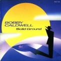 Bobby Caldwell - Solid Ground '1991