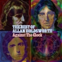 Allan Holdsworth - Against The Clock (CD1) '2005
