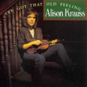 Alison Krauss - I've Got That Old Feeling '1990