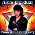 Alvin Stardust - Come On Everybody '2006