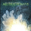 All That Remains - Behind Silence And Solitude '2007