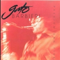 Gato Barbieri - Passion And Fire '1984