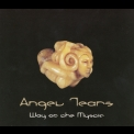 Angel Tears - Angel Tears Vol. 1 - Way Of The Mystic '1998