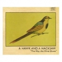 A Hawk and a Hacksaw - The Way the Wind Blows '2006