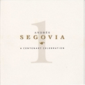 Andres Segovia - A Centenary Celebration (CD1) '1994