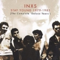 Inxs - Stay Young 1979-1982 (The Complete Deluxe Years, Remastered) '2002