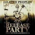 Dilated Peoples - The Release Party (bonus Cd) '2007