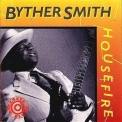 Byther Smith - Housefire '1984