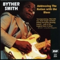 Byther Smith - Addressing The Nation With The Blues '1994