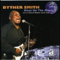 Byther Smith - Blues On The Moon '2008