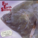 Flat Earth Society - Live At The Beursschouvburg 1999 '1999
