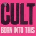 Cult, The - Born Into This '2007