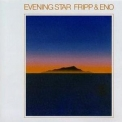 Fripp & Eno - Evening Star - The Definitive Edition (remastered) '1975