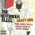 Notorious B.I.G., The - Nasty Girl [CDS] '2005
