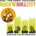 Eddy Clearwater - Rock'n'roll City (Featuring Los Straightjackets) '2003