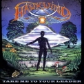 Hawkwind - Take Me To Your Leader '2005