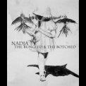 Nadja - The Bungled & The Botched '2008