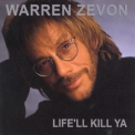 Warren Zevon - Life'll Kill Ya '2000