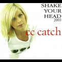 C.C.Catch - Shake Your Head '2003