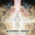 Aligning Minds - My Heart Is Love '2013