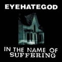 Eyehategod - In The Name Of Suffering (reissue) '1992