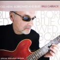 Paul Carrack - Old, New, Borrowed And Blue '2007