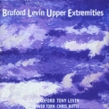 Bruford Levin Upper Extremities - Upper Extremities '1998