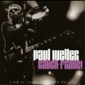 Paul Weller - Catch-flame! Live At The Alexandra Palace (2CD) '2006