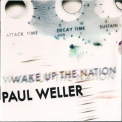 Paul Weller - Wake Up The Nation '2010