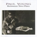 Paul Young - Between Two Fires '1986